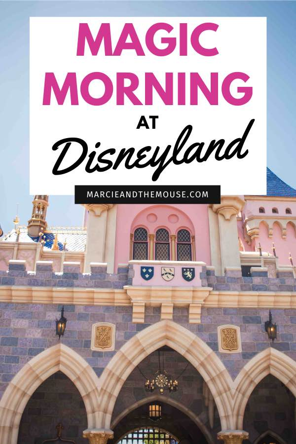 Disneyland Magic Morning Tips featured by top US Disney blogger, Marcie and the Mouse