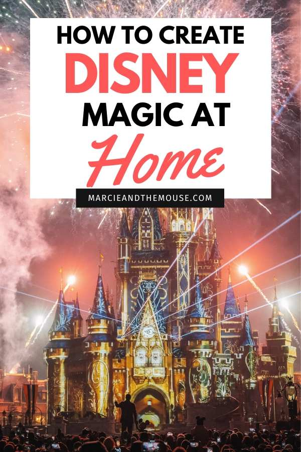 Disney at Home: how to experience Disney Magic at Home, tips featured by top US Disney blogger, Marcie and the Mouse