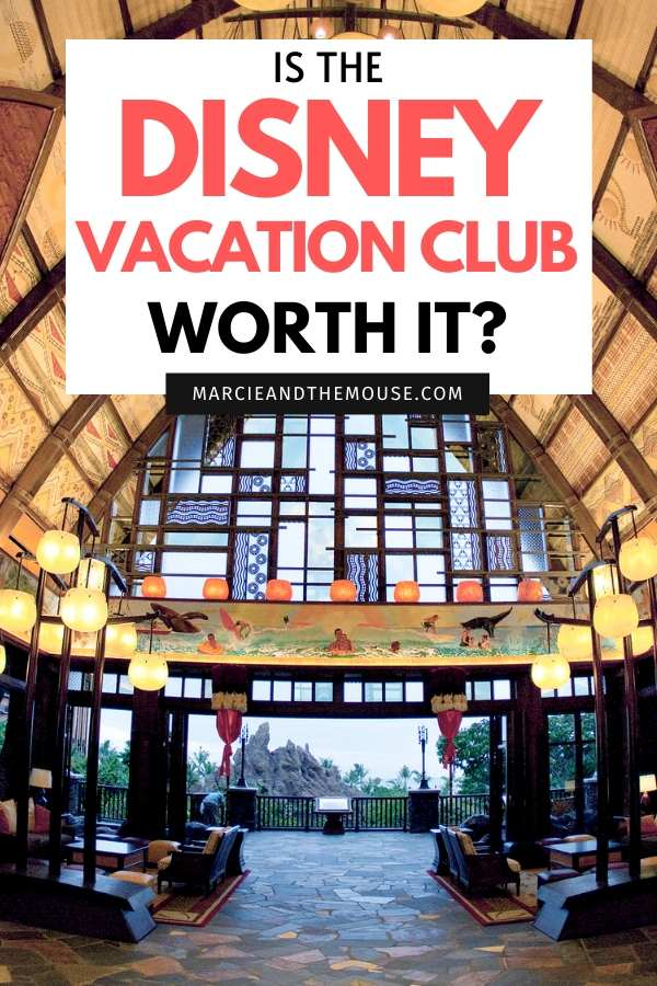 Is Disney Vacation Club Worth it? Thoughts featured by top US Disney blogger, Marcie and the Mouse.